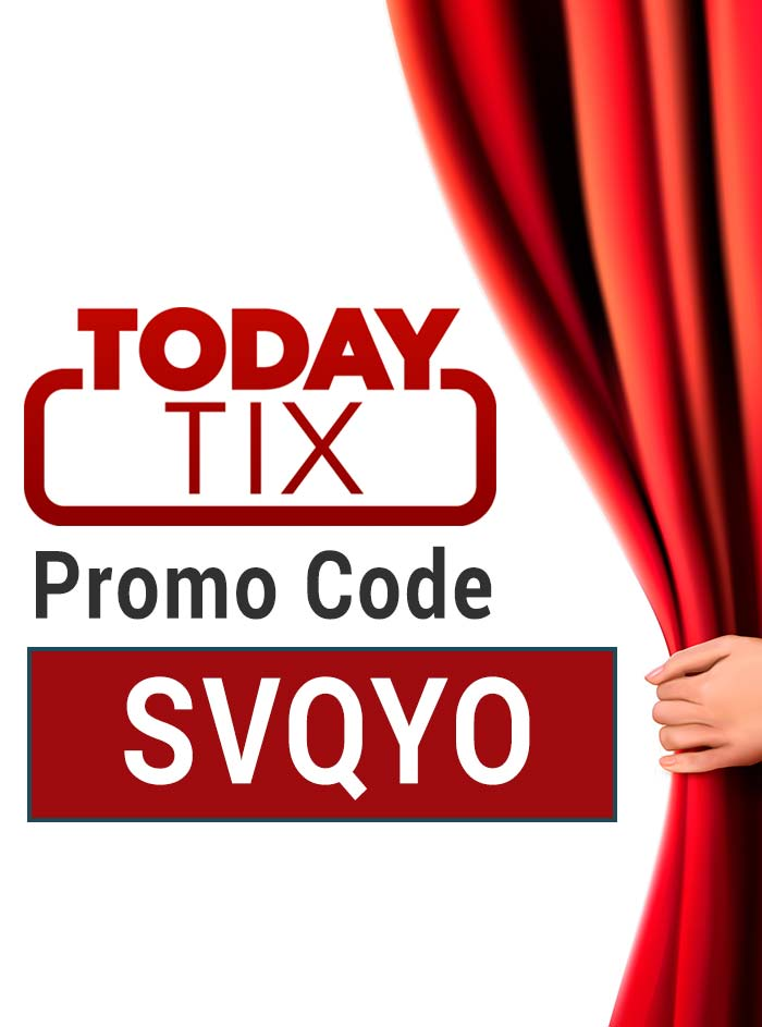 TodayTix Promo Code: Use SVQYO for $10 free!