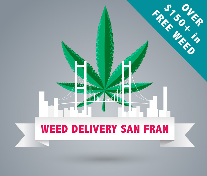 Weed Delivery SF : San Francisco coupons for over $150 FREE weed