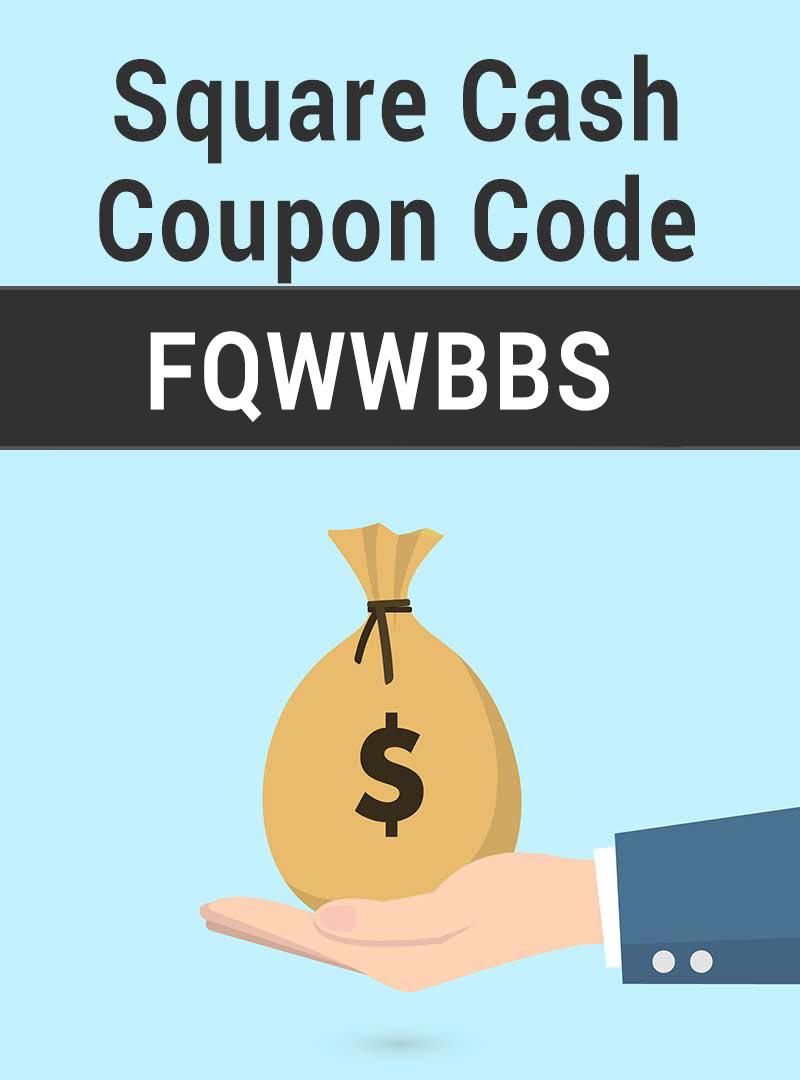 Square Cash Coupon Code: Use FQWWBBS for $5 Free Square Cash bonus