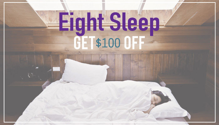 What is the Eight Sleep Mattress? Get $100 off with our Eight Sleep Promo Code
