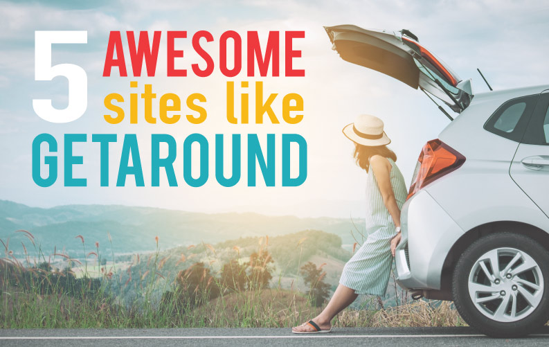 5 Sites like Getaround, plus first timer discounts for each of them!