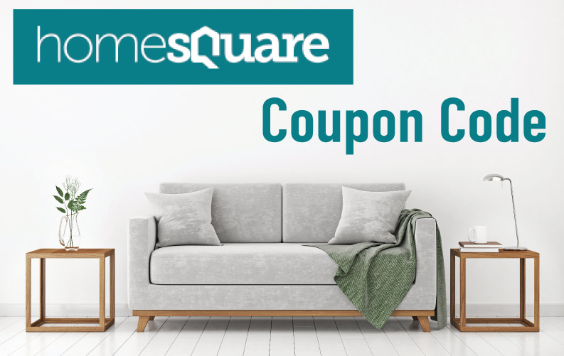 Homesquare Coupon Code: Get up to 70% off home goods at Home Square!