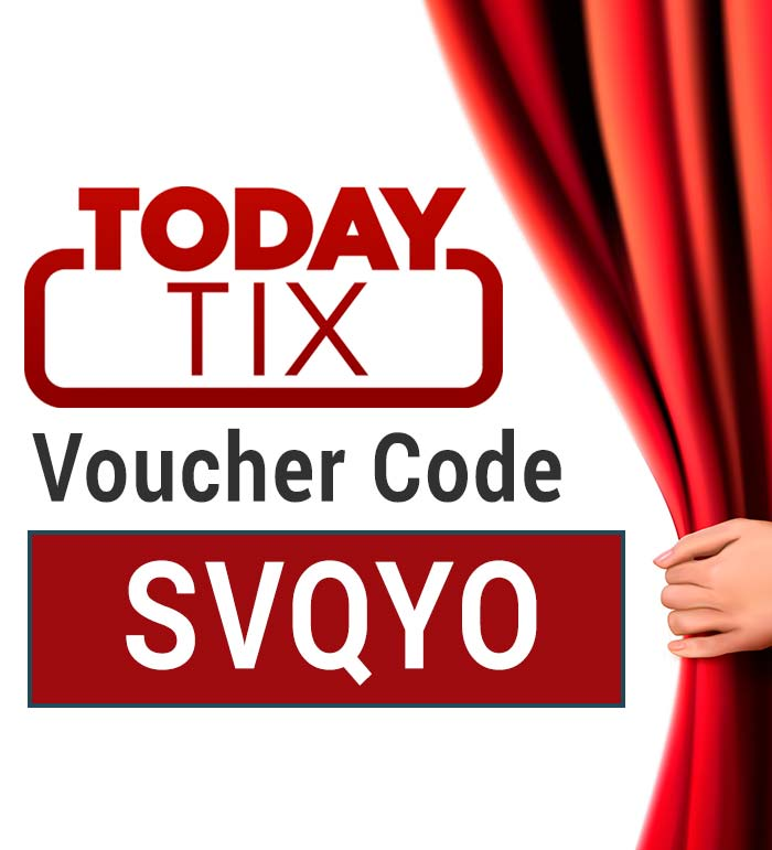 TodayTix Voucher Code: Get £10 off with the code SVQYO