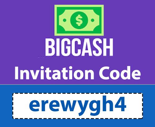 Big Cash Invite Code: Code: erewygh4