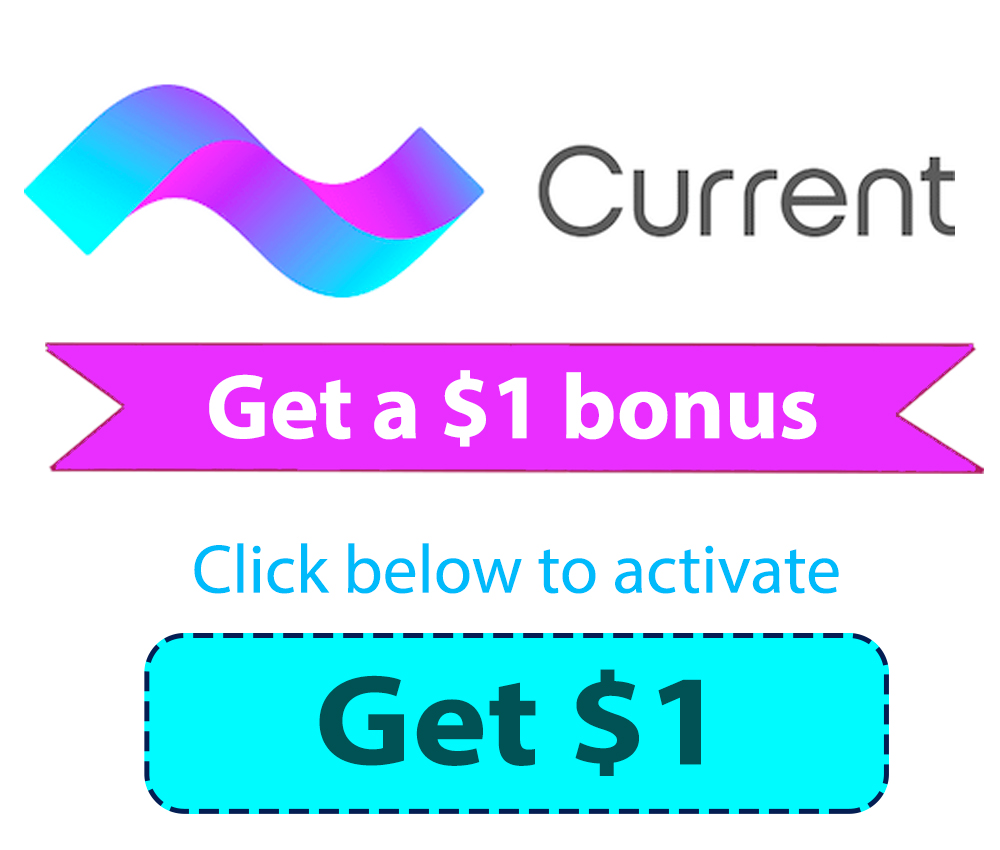 Current.com Promo Code | Get a $1 bonus with link