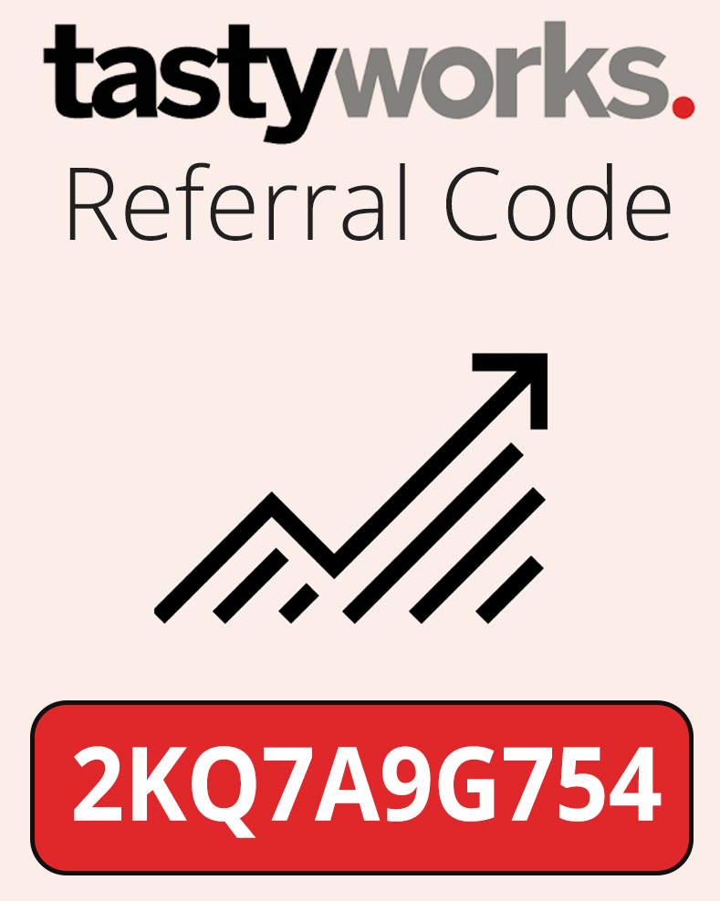 TastyWorks Referral Code | Sign up with code: 2KQ7A9G754