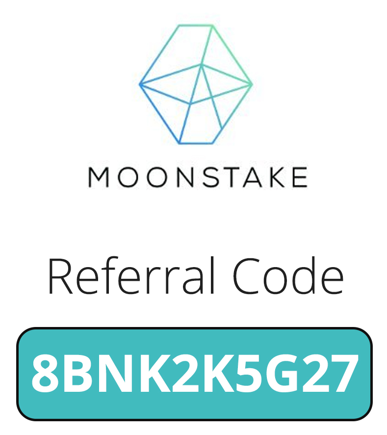 Moonstake Referral Code   Sign up with code: 8BNK2K5G27