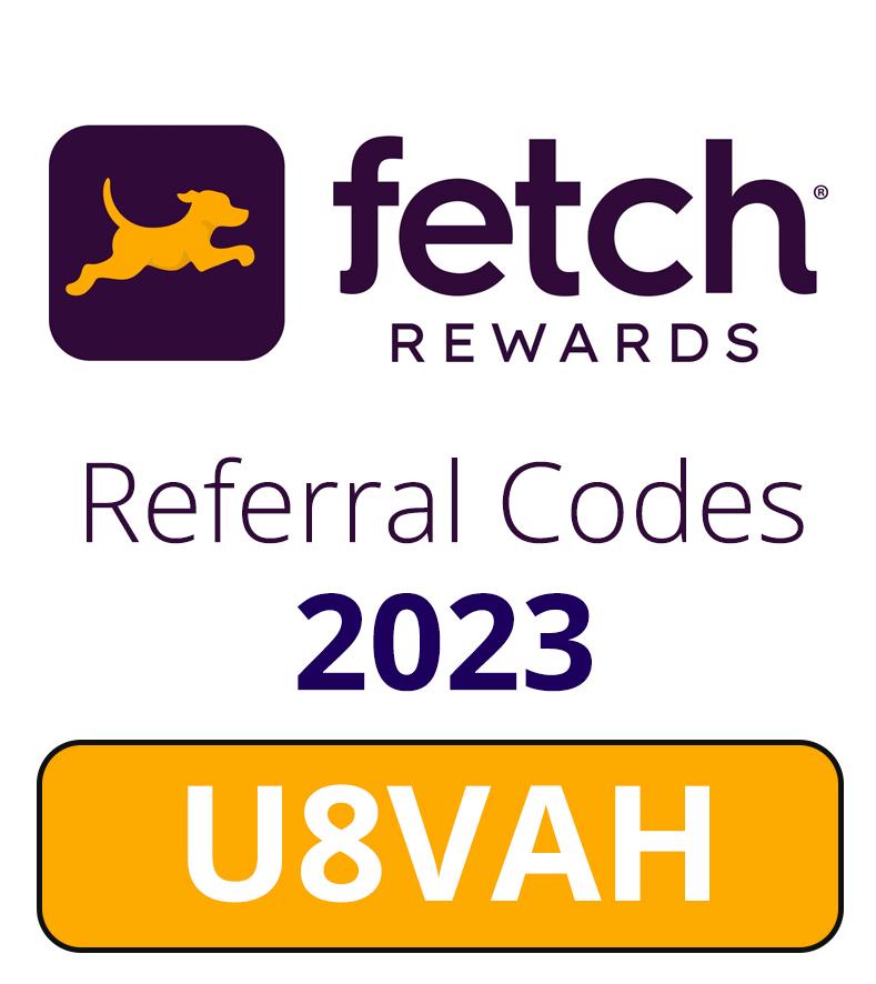 Fetch Rewards Referral Codes 2023 | Use: U8VAH